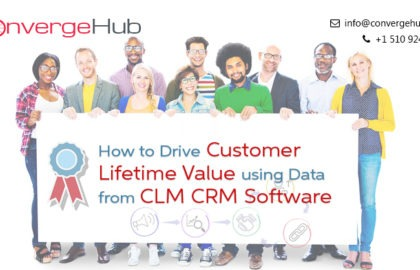 How to Drive Customer Lifetime Value Using Data from CLM